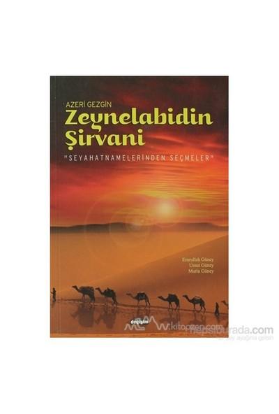 Azeri Gezgin Zeynelabidin Şirvani-Umut Güney