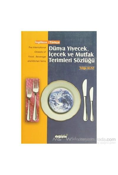 Dünya Yiyecek, İçecek Ve Mutfak Terimleri Sözlüğü İngilizce - Türkçe (Ciltli)-Tolga Kunt