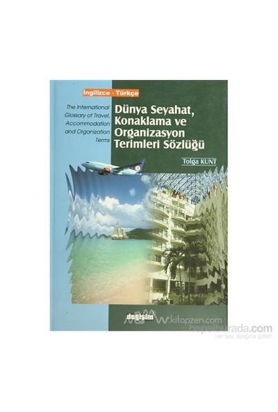 Dünya Seyahat, Konaklama Ve Organizasyon Terimleri Sözlüğü İngilizce - Türkçe (Ciltli)-Kolektif