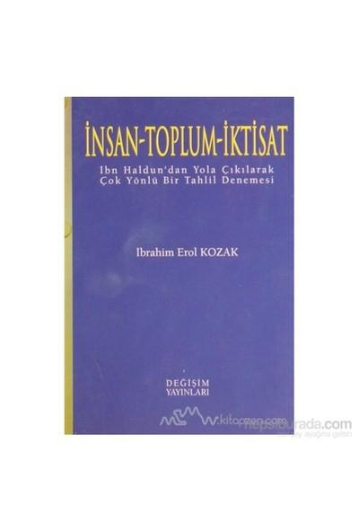 İnsan - Toplum - İktisat-İbrahim Erol Kozak