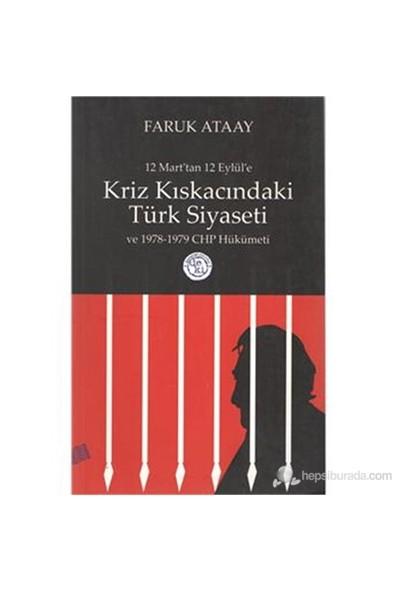 12 Marttan 12 Eylüle Kriz Kıskacındaki Türkiye Siyaseti Ve 1978-1979 Chp Hükümeti-Faruk Ataay
