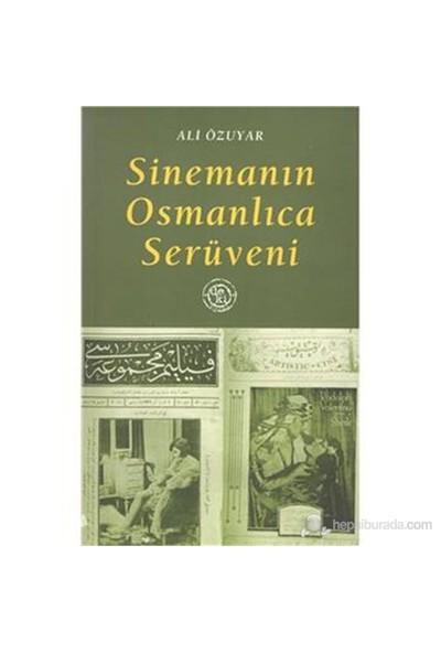 Sinemanın Osmanlıca Serüveni-Ali Özuyar