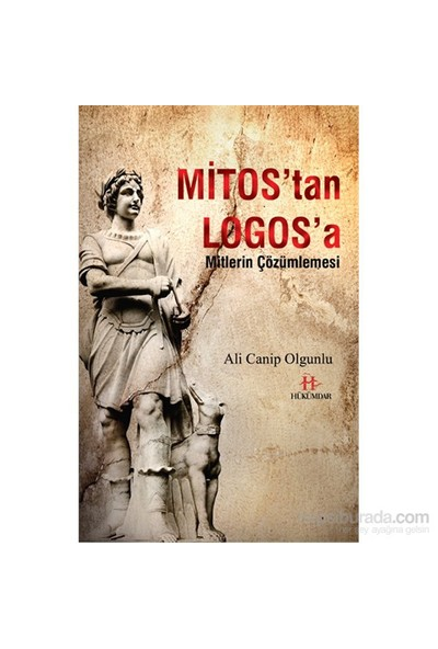 Mitos'Tan Logos'A / Mitlerin Çözümlemesi-Ali Canip Olgunlu