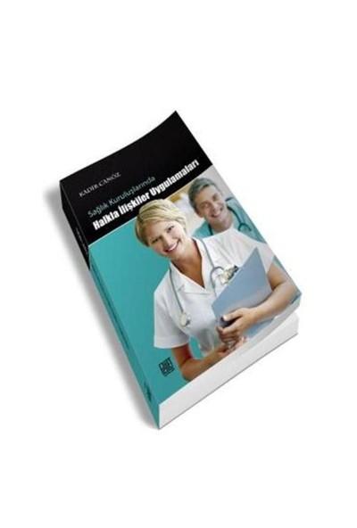 Sağlık Kuruluşlarında Halkla İlişkiler Uygulamaları-Kadir Canöz