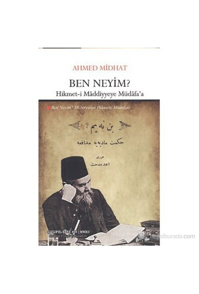 Ben Neyim? (Hikmet-İ Maddiyyeye Müdafa'A)-Ahmet Mithat Efendi