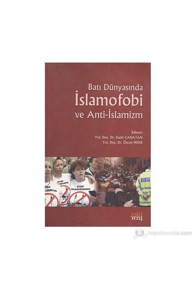 Batı Dünyasında İslamofobi Ve Anti-İslamizm-Kadir Canatan