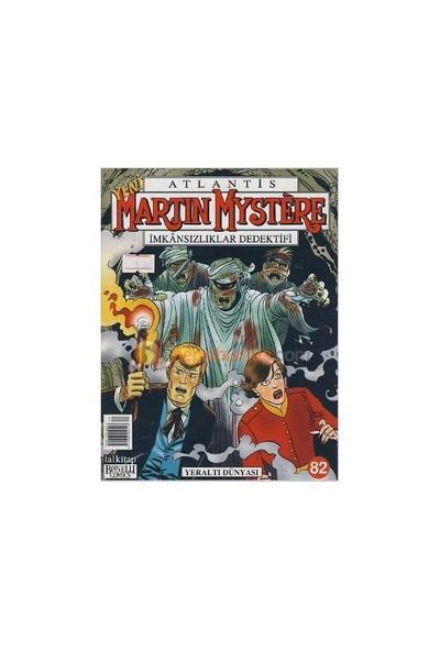 Martin Mystere İmkansızlıklar Dedektifi Sayı: 82 Yeraltı Dünyası