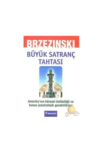 Büyük Santranç Tahtası / Amerika'nın Küresel Üstünlüğü Ve Bunun Jeostratejik Gereklilikler - Zbigniew Brzezinski