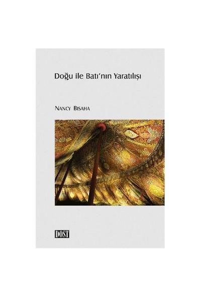 Doğu İle Batı'Nın Yaratılışı-Nancy Bisaha