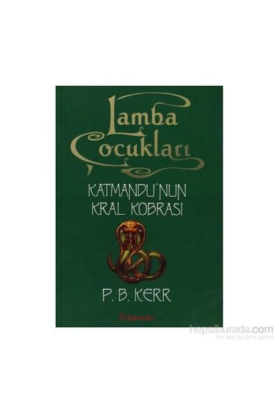 Lamba Çocukları 3 - Katmandu'Nun Kral Kobrası-P. B. Kerr