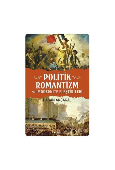 Politik Romantizm Ve Modernite Eleştirileri-Hasan Aksakal