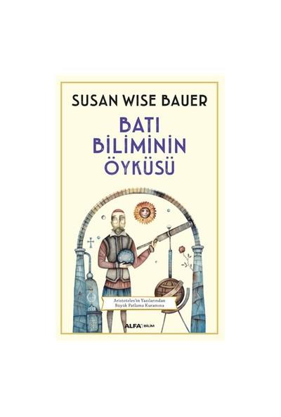 Batı Biliminin Öyküsü-Susan Wise Bauer