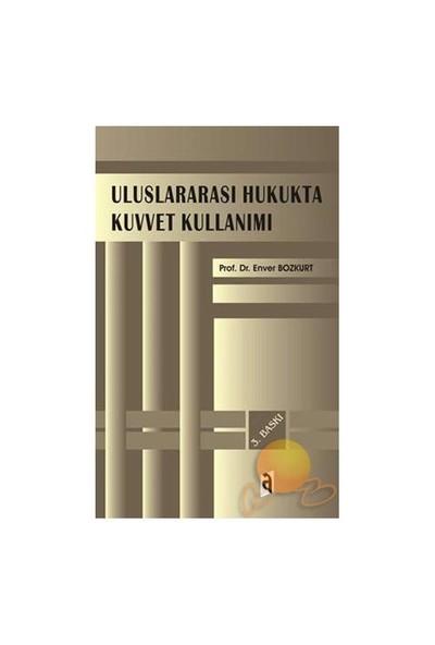 Uluslararası Hukukta Kuvvet Kullanımı-Enver Bozkurt