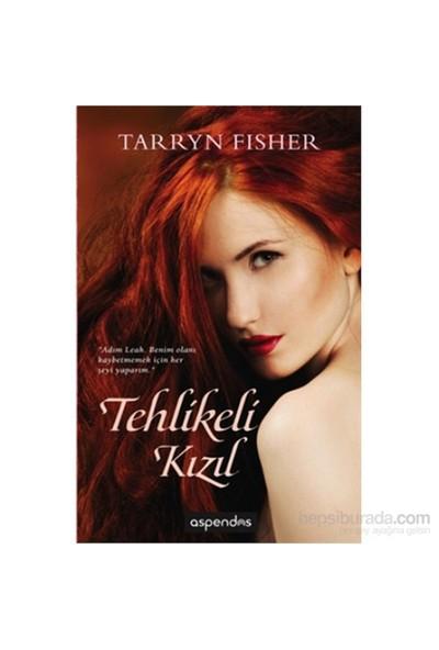 Tehlikeli Kızıl-Tarryn Fisher
