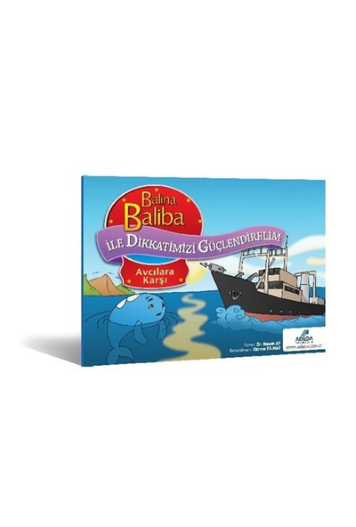 Balina Baliba ile Dikkatimizi Güçlendirelim - Avcılara Karşı - Hasan Ay