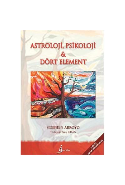 Astroloji, Psikoloji Ve Dört Element - Stephen Arroyo