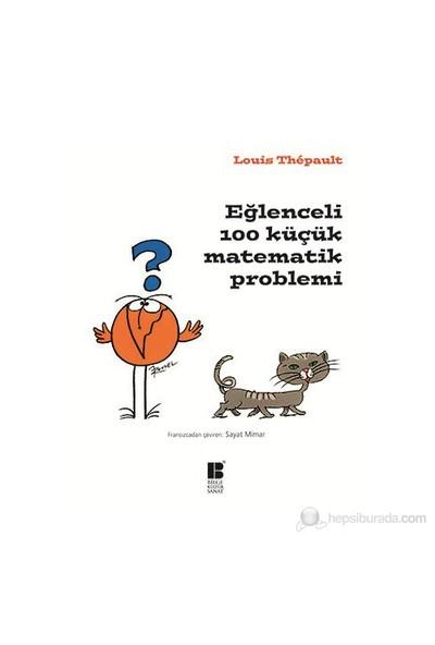 Eğlenceli 100 Küçük Matematik Problemi-Louis Thepault