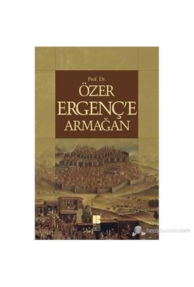 Prof. Dr. Özer Ergenç'E Armağan-Kolektif