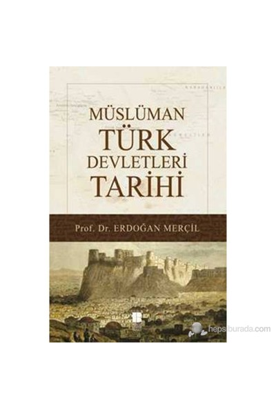 Müslüman Türk Devletleri Tarihi-Erdoğan Merçil