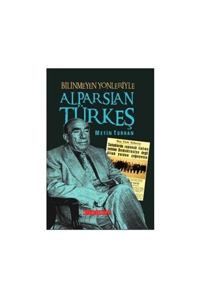 Bilinmiyen Yönleriyle Alparslan Türkeş (Ciltli)-Metin Turhan