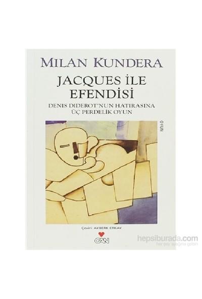 Jacques İle Efendisi-Milan Kundera