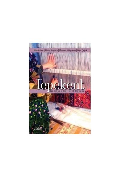 Tepekent (Bir Köyün Kültürel Dokusu)-Uğur Çağlak
