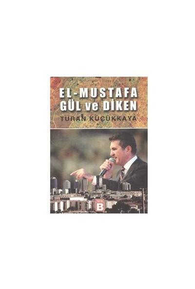 El-Mustafa Gül ve Diken
