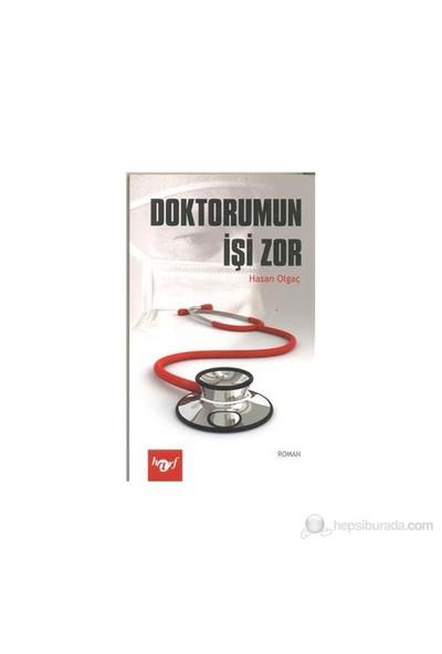 Doktorumun İşi Zor-Hasan Olgaç