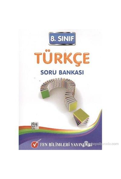 Fen 8. Sınıf Türkçe Soru Bankası