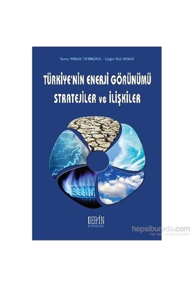 Türkiyenin Enerji Görünümü Stratejiler Ve İlişkiler - Çağla Gül Yesevi