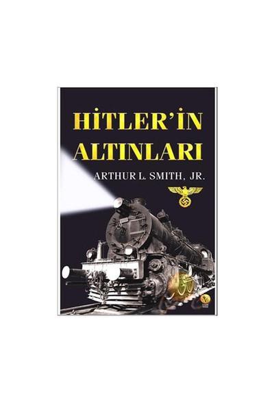 Hitler'İn Altınları-Arthur L. Smith
