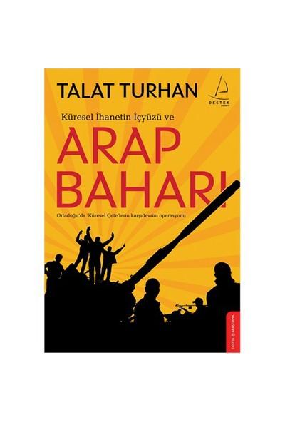 Küresel İhanetin İçyüzü Ve Arap Baharı-Talat Turhan