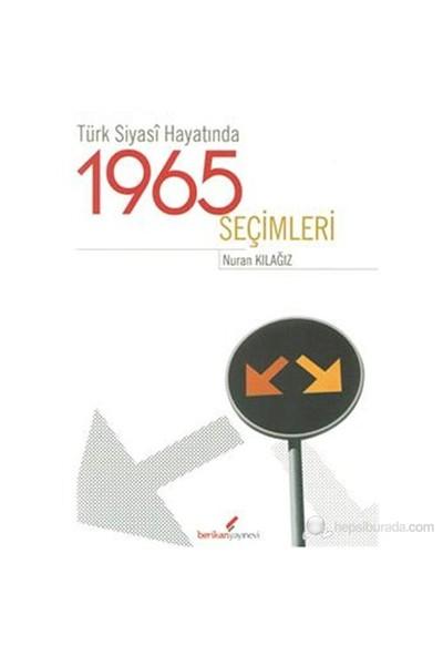Türk Siyasi Hayatında 1965 Seçimleri-Nuran Kılağız
