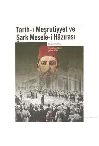 Tarih-İ Meşrutiyyet Ve Şark Mesele-İ Hazırası-Ahmet Saib