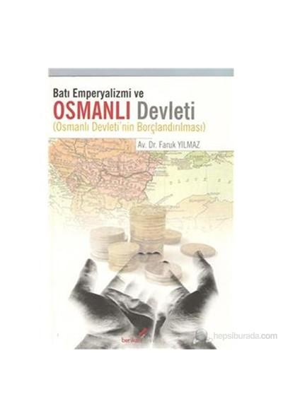Batı Emperyalizmi Ve Osmanlı Devleti-Faruk Yılmaz