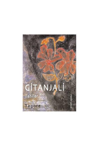 Gitanjali İlahiler-Rabindranath Tagore