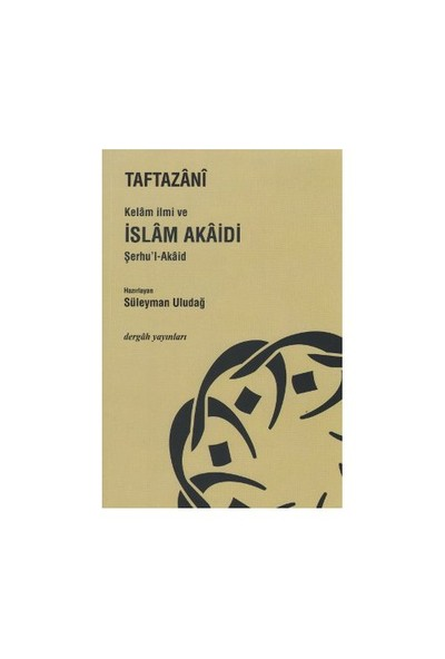 Kelam İlmi Ve İslam Akaidi Şerhu'L-Akaid-Taftazani