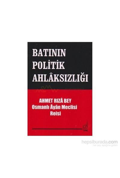 Batı Politikasının Ahlaksızlığı-Ahmet Rıza