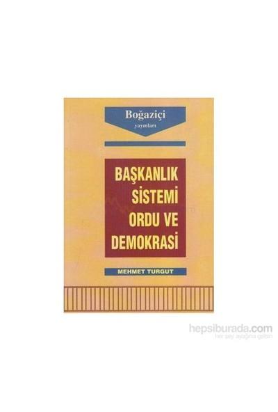 Başkanlık Sistemi Ordu Ve Demokrasi-Mehmet Turgut