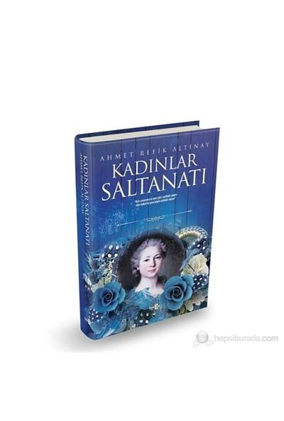Kadınlar Saltanatı - Ahmet Refik Altınay