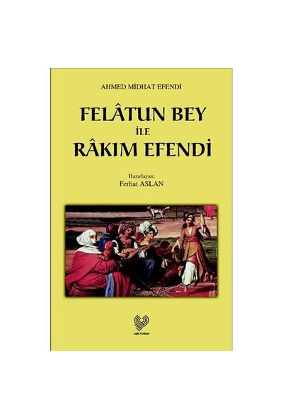 Felatun Bey İle Rakım Efendi - Ahmet Mithat Efendi