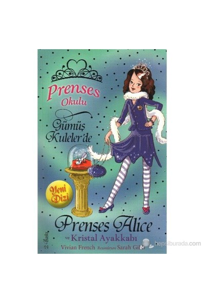Prenses Alice Ve Kristal Ayakkabı-Vivian French