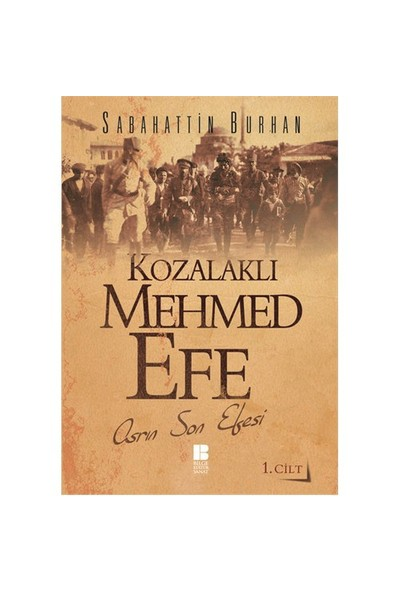 Kozalaklı Mehmed Efe 1.Cilt - Sabahattin Burhan