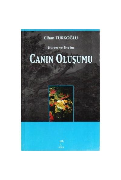 Evren Ve Evrim 2 Canın Oluşumu-Cihan Türkoğlu