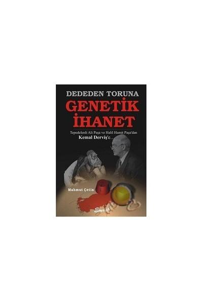 Dededen Toruna Genetik İhanet-Mahmut Çetin