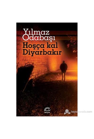 Hoşça Kal Diyarbakır-Yılmaz Odabaşı