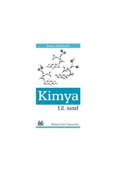 12. Sınıf Kimya Konu Anlatımlı Yardımcı Ders Kitabı-Mehmet Zati Yılmaztürk