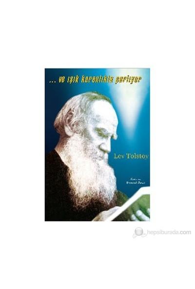 Ve Işık Karanlıkta Parlıyor-Lev Nikolayeviç Tolstoy