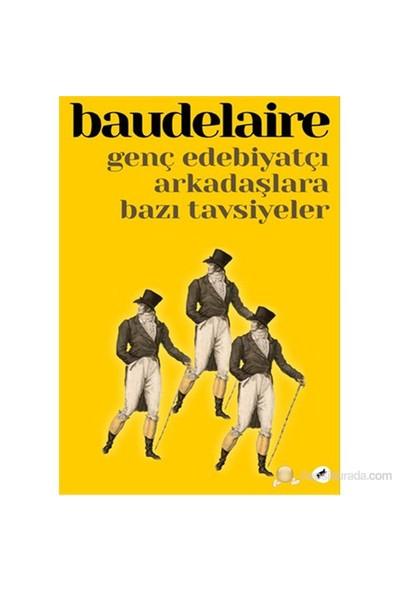 Genç Edebiyatçı Arkadaşlara Bazı Tavsiyeler-Charles Baudelaire