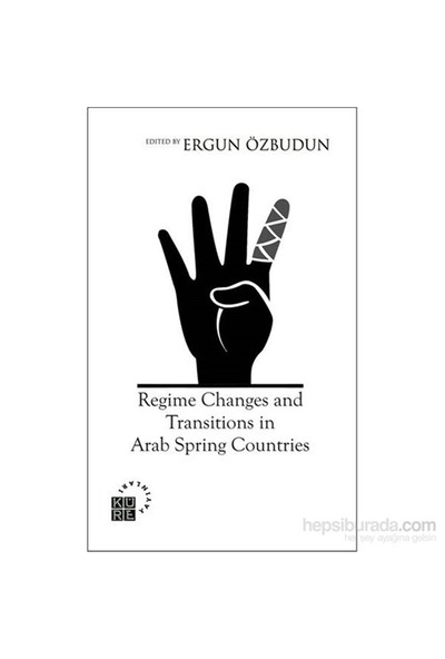 Regime Changes And Transitions İn Arab Spring Countries-Ergun Özbudun